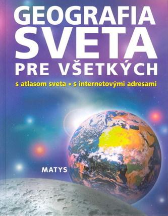 Geografia sveta pre všetkých s atlasom sveta, s internetovými adresami