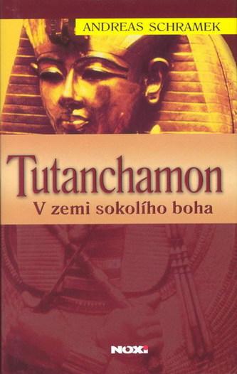 Tutanchamon - v zemi sokolího boha