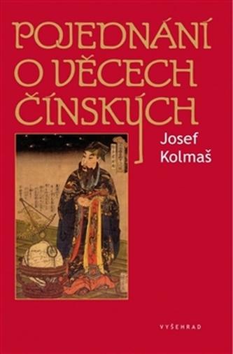 Pojednání o věcech čínských - Josef Kolmaš