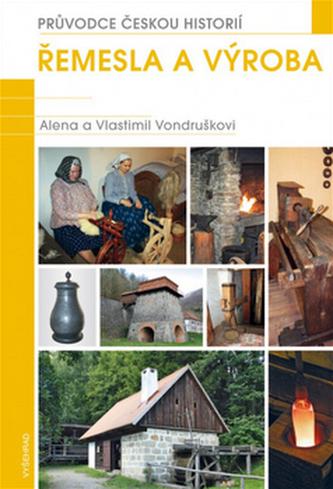 Řemesla a výroba - Alena Vondrušková