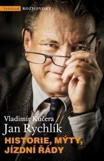 Historie, mýty, jízdní řády - Jan Rychlík