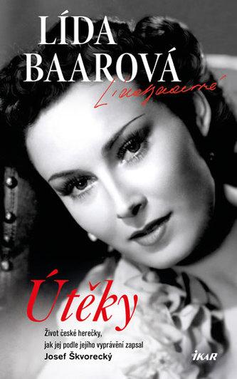 Útěky – Lída Baarová. Život české herečky, jak jej podle jejího vyprávění zapsal Josef Škvorecký