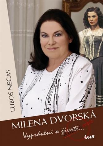 Milena Dvorská - Vyprávění o životě...
