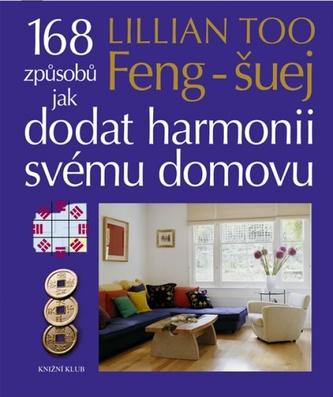 Feng-šuej - 168 způsobů jak dodat harmonii svému domovu
