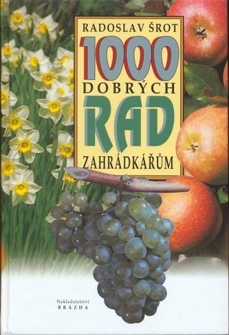 1000 dobrých rad zahrádkářům - 12. vydání