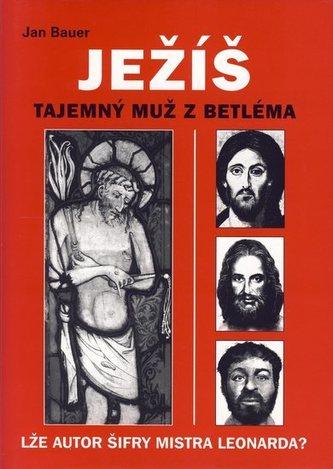 Ježíš tajemný muž z Betléma