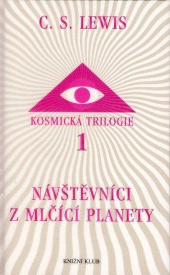 Kosmická trilogie 1 - Návštevníci z mlčící planety