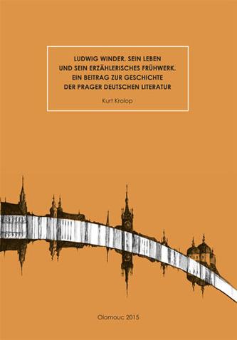 Ludwig Winder. Sein Leben und sein erzählerisches Frühwerk. Ein Beitrag zur Geschichte der Prager de