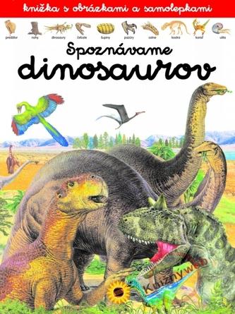 Spoznávame dinosaurov - knižka s obrázkami a samolepkami
