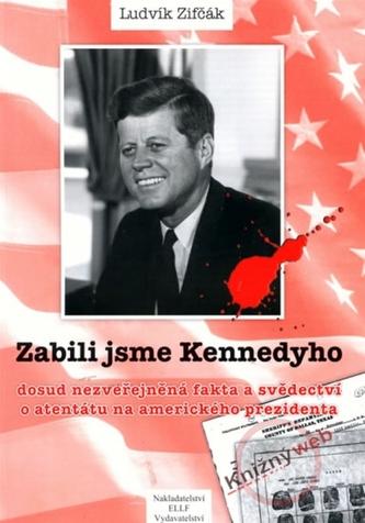 Zabili jsme Kennedyho