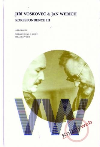 Korespondence III. - Jiří Voskovec a Jan Werich