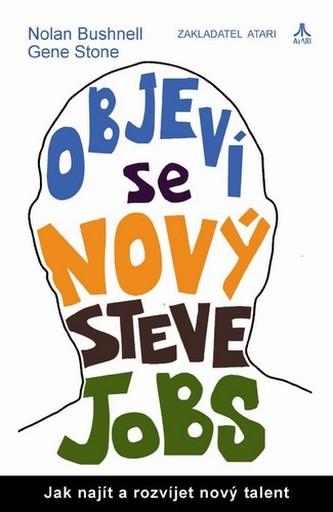 Objeví se nový Steve Jobs? - Jak najít a rozvíjet nový talent
