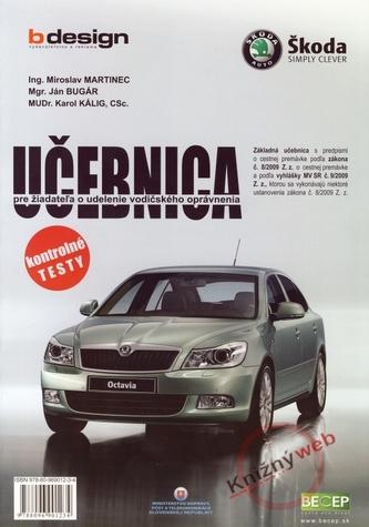 Učebnica pre žiadateľa o udelenie vodičského oprávnenia - zák. 8/2009 Z.z.