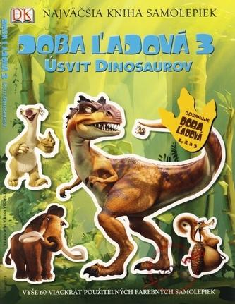 Doba ľadová 3 - Úsvit dinosaurov - Najväčšia kniha samolepiek