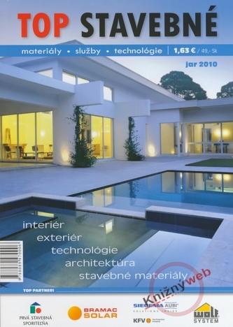 Top stavebné materiály, služby, technológie jar 2010