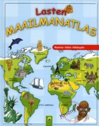Veľký detský atlas sveta - Kontinenty - Štáty - Pamätihodnosti
