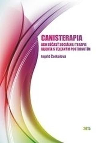 Canisterapia ako súčasť sociálnej terapie klienta s telesným postihnutím