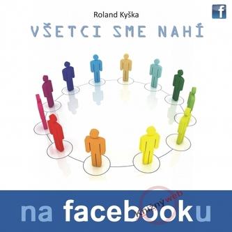 Všetci sme nahí na facebooku