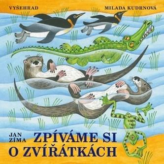 Zpíváme si o zvířátkách + CD - Jan Zíma