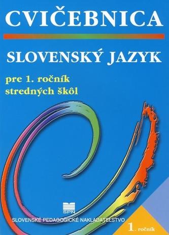 Slovenský jazyk pre 1. ročník stredných škôl - Cvičebnica - 2. vydanie
