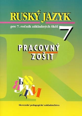 Ruský jazyk pre 7. ročník základných škôl - Pracovný zošit - 2. vydanie
