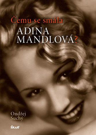 Čemu se smála Adina Mandlová?