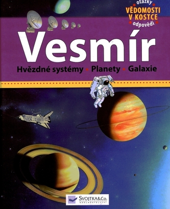 Vesmír - Hvězdné systémy, Planety, Galaxie