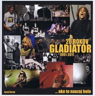 20 rokov Gladiator...ako to naozaj bolo 1991-2011