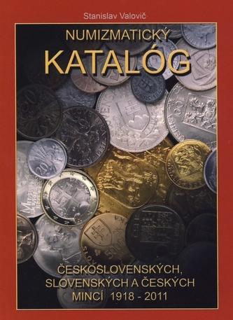 Numizmatický katalóg československých, slovenských a českých mincí 1918 - 2011