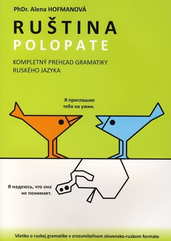 Ruština polopate - Kompletný prehľad gramatiky ruského jazyka
