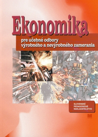 Ekonomika pre učebné odbory výrobného a nevýrobného zamerania - 3. vydanie