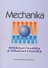 Mechanika - Hydromechanika a termomechanika - pre SPŠ strojnícke