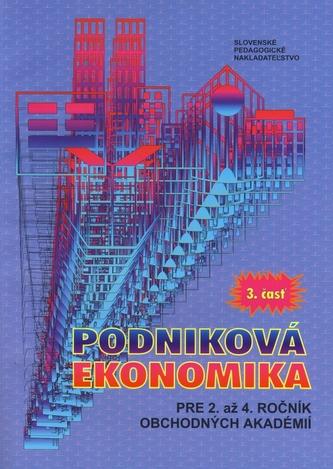 Podniková ekonomika pre 2. až 4. ročník obchodných akadémií - 3.časť - kolektiv
