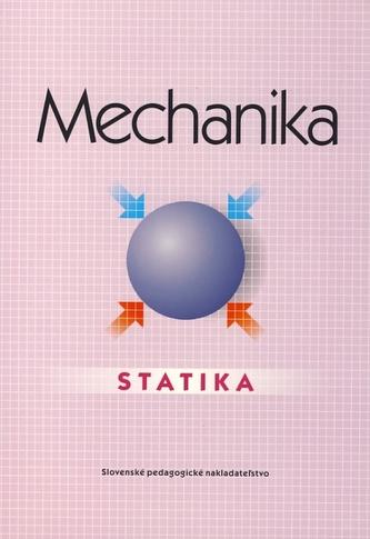 Mechanika - Statika - pre SPŠ strojnícke