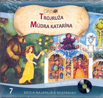 CD-Najkrajšie rozprávky 7-Trojruža, Múdra Katarína