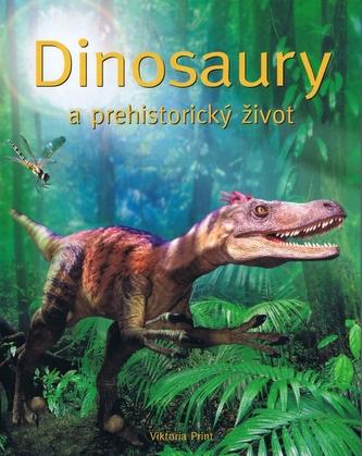 Dinosaury a prehistorický život