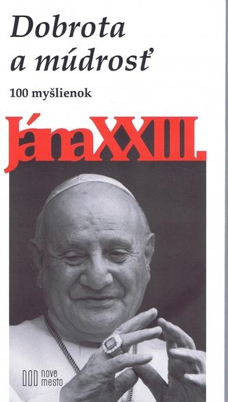 Dobrota a múdrosť-100 myšlienok Jána XXIII