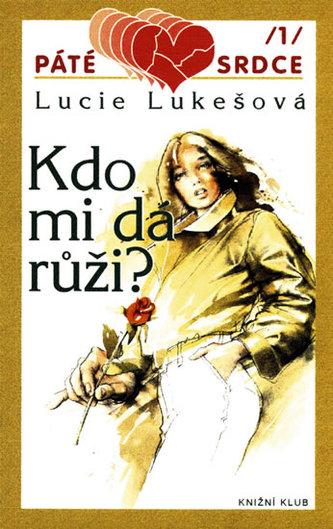 Páté srdce/1: Kdo mi dá růži?