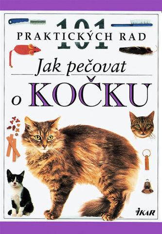 Jak pečovat o kočku - 101 praktických rad