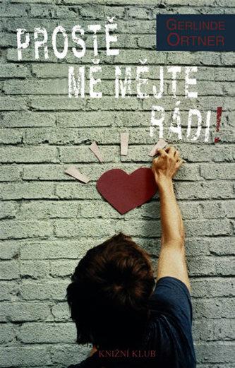 Prostě mě mějte rádi!