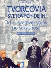 Tvorcovia svetových dejín IV - od 1. sv. vojny po súčastnosť