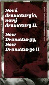 Nová dramaturgia, nový dramaturg II. / New Dramaturgy, New Dramaturge II