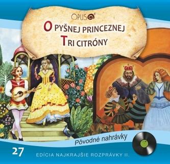 CD-Najkrajšie rozprávky 27- O pyšnej princeznej / Tri citróny - Linda Perina