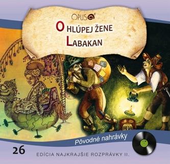 CD-Najkrajšie rozprávky 26- O hlúpej žene / Labakan - Linda Perina