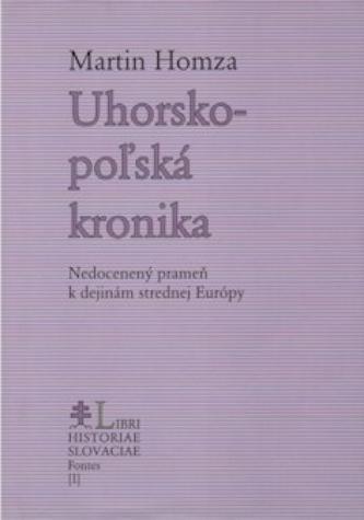 Uhorsko-poľská kronika (Nedocenený prameň k dejinám strednej Európy)