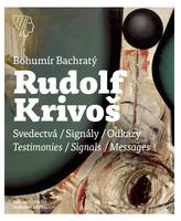 Rudolf Krivoš, Obrazy 1958 – 1994, Svedectvá – Signály – Odkazy