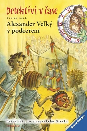 Alexander Veľký v podozrení-Detektívi v čase (4.diel)