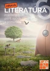 Hravá literatúra Pracovný zošit pre 6. ročník ZŠ a prímu GOŠ