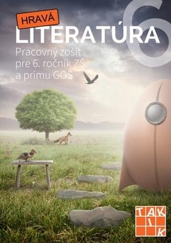 Hravá literatúra Pracovný zošit pre 6. ročník ZŠ a prímu GOŠ - Linda Perina