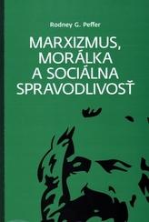 Marxizmus, morálka a sociálna spravodlivosť
